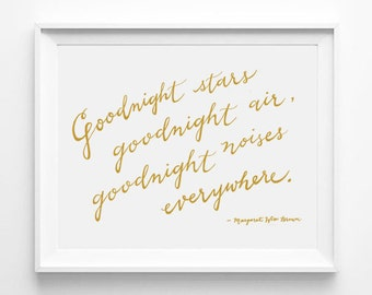 Goodnight Moon, Goodnight Stars, Goodnight Air, Goodnight Noises Everywhere, Nursery Art, Calligraphy, Typography 5 x 7 Print, Quote, Gold