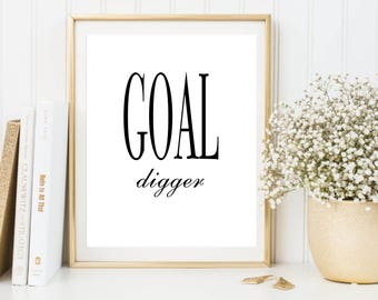 Goal digger printable, motivational quote poster, work poster, office decor, wall decor, black and white typography, instant download