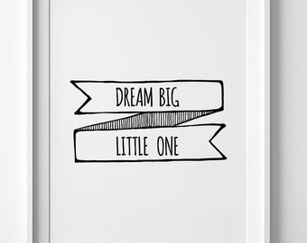 Dream Big Little one, black and white, nursery print, nursery printable, dream big print, Instant download, dream big quote, kids room decor
