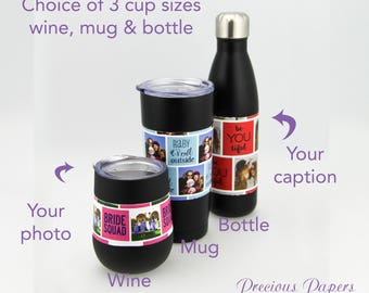Personalized photo insulated steel mug, wine glass or water bottle in black  You add photo and caption photo cup