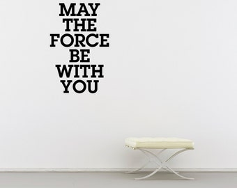 May The Force Be With You, Wall Decal, Star Wars, Wall Sticker, Home Decor