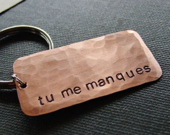 I Miss You Keychain,Tu Me Manques Keychain,French Saying,Hand Stamped,Copper Key Chain,Boyfriend Gift, Girlfriend Gift,Long Distance Gift