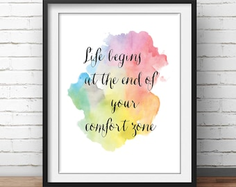 Life Begins at the end of your comfort zone quote print Motivational Poster Confidence Print Inspiring Print Watercolor