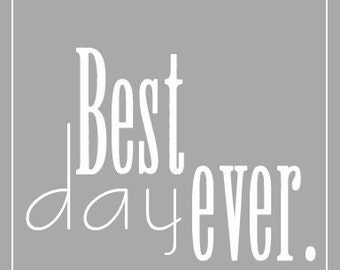 """INSTANT DOWNLOAD Best Day Ever 8""""x10"""" Wall Art  - PDF Printable"""