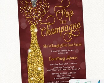 Burgundy and Gold Bridal Shower Invitation, Pop the Champagne She's Changing her Last Name, Champagne Invitation, Engagement Party, Invite