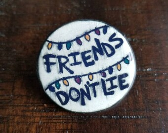 Friends Don't Lie - Stranger Things pin