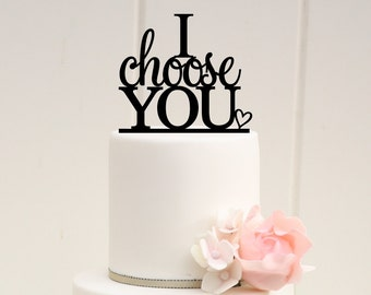 Wedding Cake Topper, I Choose You Cake Topper, Custom Wedding Cake Topper, Personalized Cake Topper for Wedding Cake, Bridal Shower Topper
