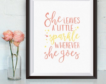 Instant Download, She Leaves A Little Sparkle Wherever She Goes, 8x10, Baby Gift, Girl Nursery Art, Nursery Wall Art, Printable Quote, Baby