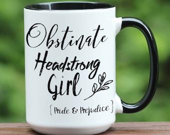 Obstinate Headstrong Girl, Jane Austen, Jane Austen Quote, Jane Austen Coffee Cup, Jane Austen Gift, Pride and Prejudice, Literary Gift, BW