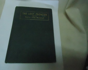 Vintage 1927 The Lost Frontier Hardback Book by Charles Allen McConnell, collectable