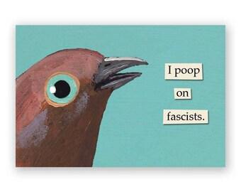 I Poop on Fascists Magnet - Bird - Humor - Gift - Stocking Stuffer - Mincing Mockingbird