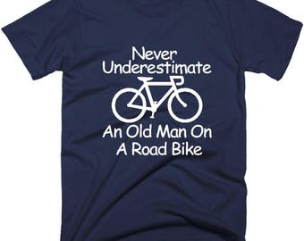 Cycling T-Shirt, Never Underestimate An Old Man On A Road Bike T-Shirt. Gifts For Cyclist, Cycling Tee Shirt, Men's Bicycle T shirt.