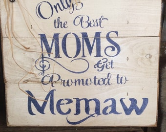 Sign: the best moms get promoted to Memaw
