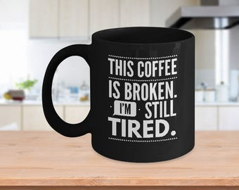 Coffee Mug, Funny Coffee Mug, Coffee Cup, Mug, Funny Mug, Gift For Her, Gifts For Him, Funny Mug, Best Friend Gift, Mugs With Sayings.