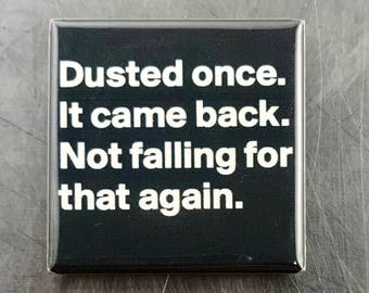 Dusted once...Custom made 1.5 x 1.5  magnet
