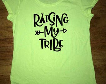Raising My Tribe tshirt