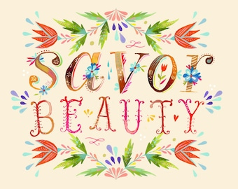 Savor Beauty Print | Watercolor Quote | Inspirational Wall Art | Lettering | Katie Daisy | 8x10 | 11x14