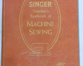 Singer Teacher's Textbook of Machine Sewing 1957 - PDF file - instant download - A rare vintage book!