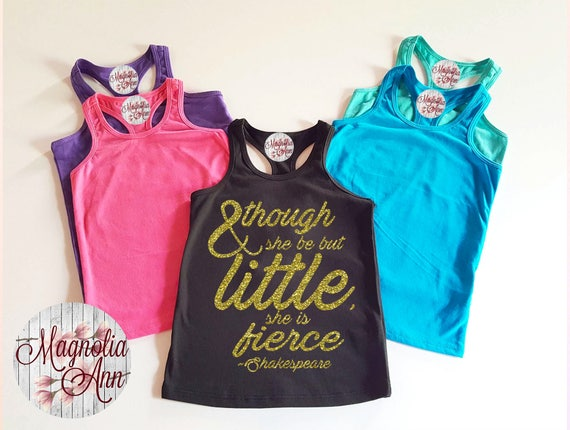 And Though She Be But Little She Is Fierce, Shakespeare, Infant, Toddler, Little Girls Racerback Tank Top, Baby Tank Top, Toddler Tank Top