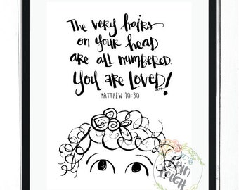 The very hairs on your head are all numbered. Matthew 10:30 Girl's Room bible verse wall art, girls room print, nursery wall art