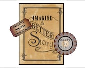 """Imagine a Better Story Printable Sign ~ 8.5X11"""" JPEG ~ Wild West Aged Download ~ Encouragement Inspiration ~ Western TV Movie Party Decor"""