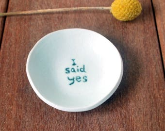 I SAID YES Ring Dish, Porcelain Ring Dish, Wedding Ring Dish, Ceramic Jewelry Dish, Porcelain Ring Holder, Jewelry dish , Bridal Party Gifts