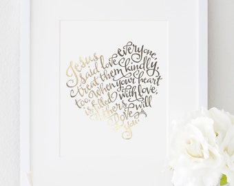 8x10 - Gold or Silver Metallic Finish - Modern Calligraphy Art Print - 'Jesus Said Love Everyone'