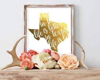 Life is Better in Texas Gold Foil Print Texas Pride FREE US SHIPPING
