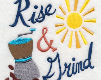 Rise and Grind - Embroidered Flour Sack Hand/Dish Towel