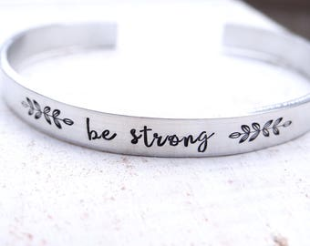 Be Strong - Sterling Silver Cuff Bracelet. Inspirational Jewelry, Gift for Encouragement.  Sterling Silver Jewelry.  Strength.