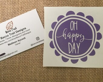 Oh Happy Day Decal