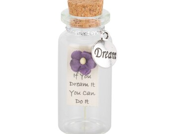 Dream- Message in a Miniature Bottle Inspirational- Keepsake Gift