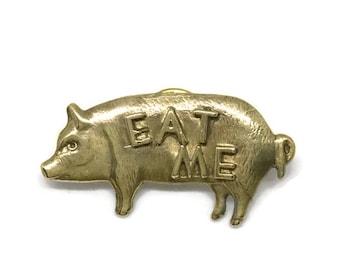 Eat Me Pig Pin | Brass Pin | Clutch Pin | Small Lapel Pin| Tack Pin| Word Pin| Animal Pin| Gift for Men| Small Brass Pin| Novelty Pin| Flair