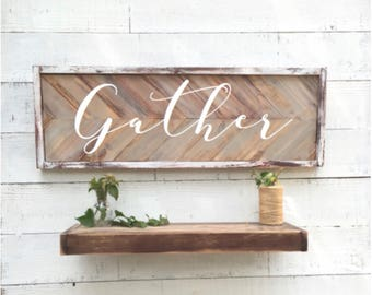 Rustic Gathet Sign, vintage Home Decor, herringbone, chevron wood sign