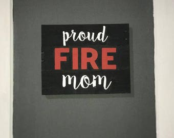 Proud Fire Mom Sign