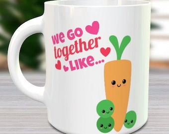 We go together like peas and carrots   We go together mug   Valentine's Day Gifts   Couples Coffee Mug   Unique Valentine's Gift Idea Vegan