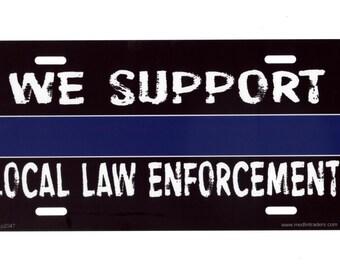 We Support Local Law Enforcement License Plate LP2047