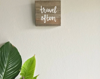 Wood 'Travel Often' Sign (6x6 inches)