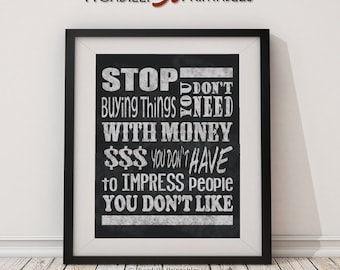 """Spending Money You Don't Have - Dave Ramsey Motivational Quote - 8"""" x 10"""" AND 16"""" x 20"""" Chalk Subway Art Instant Download Digital Printable"""