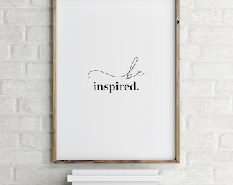 Motivational Poster, Inspirational Quote, Large Quote Poster, Be Inspired, Office Art, Studio Wall Art, Large Wall Art, Home Decor Print
