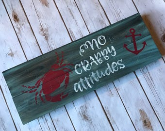 No crabby attitudes, wood sign, beach, nautical, seaside, seafood sign, tiki bar decor, crabby, fisherman, crab, anchor, personalized sign