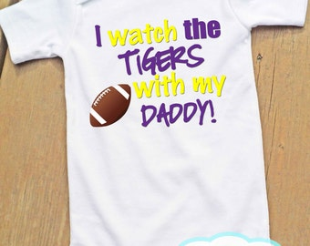 I watch the Tigers with Daddy Bodysuit or Tshirt - LSU Tigers - Football Fan