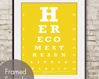 Here Comes the Sun Little Darlin  (Eye Chart) Art Print (Featured in Canary Yellow) Buy 3 Get One Free