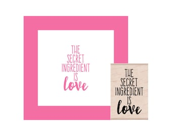 The secret ingredient is Love Rubber Stamp