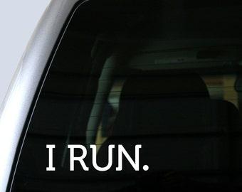I RUN. Message - Vinyl Sticker Vinyl Decal - Running Sticker - Running Decal - Car Window Decal, Bumper Sticker, Laptop Sticker