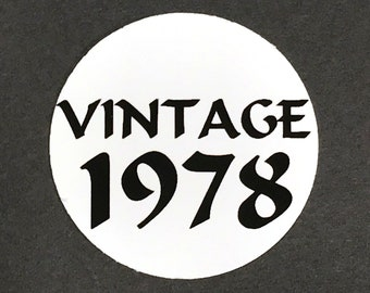 40th Birthday - Vintage 1978, Stickers - Round 1 1/2 Inch, White with Black Print or Your Colors, Set of 12