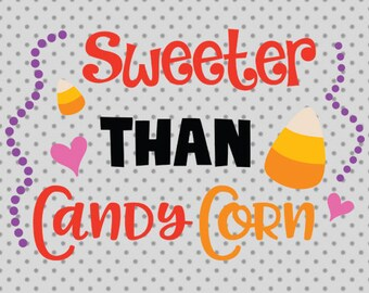 Sweether than a candy corn svg, Halloween SVG, Halloween cricut and silhouette cameo, Candy corn svg, Pumpkin svg, Trick or treat svg