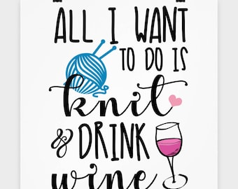 Knit and Drink Wine Funny Office Print, Craft Room Print, Gift for Knitter