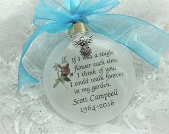 Memorial Christmas Ornament - If I Had A Single Flower Each Time I Think of You - Free Personalization and Charm