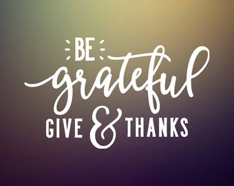 Be Grateful & Give Thanks Decal